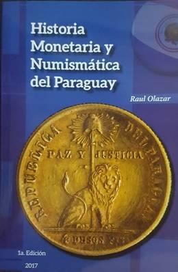 HISTORIA MONETARIA Y NUMISMÁTICA DEL PARAGUAY