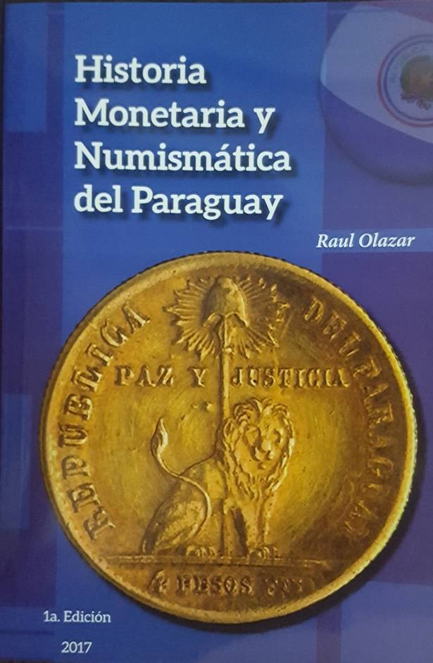 Historia Monetaria Numismatica del Paraguay