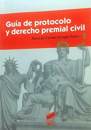 """""""Guía de protocolo y derecho premial civil"""""""