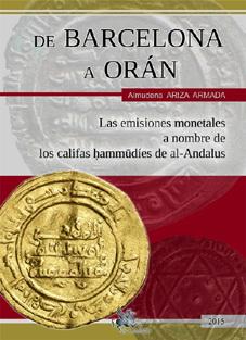 """De Barcelona a Orán. Las emisiones monetales a nombre de los califas ḥammūdíes de al-Andalus"", de Almudena Ariza Armada"