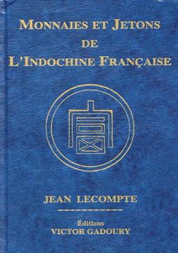 """""""Monnaies et jetons de L'Indochine Française"""""""