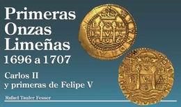 Primeras Onzas limeñas 1696 a 1707