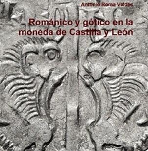 """""""Románico y gótico en la moneda castellana y leonesa"""""""