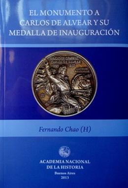 """""""El Monumento a Carlos de Alvear y su Medalla de Inauguración"""""""
