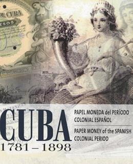 Papel Moneda del periodo colonial español Cuba1781-1898