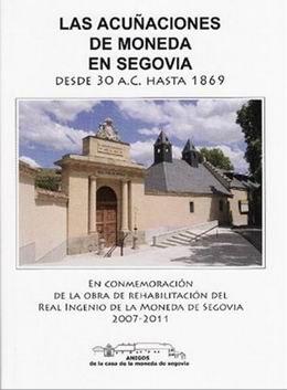 Las acuñaciones de moneda en Segovia desde 30 a.C. hasta 1869