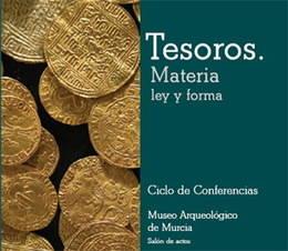 """Ciclo de conferencias """"Tesoros: Materia, Ley y Forma"""""""