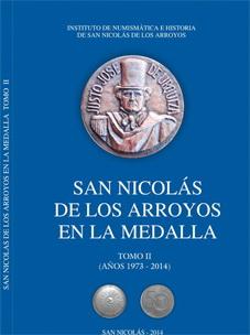 """""""San Nicolás de los arroyos en la Medalla"""" Tomo II"""