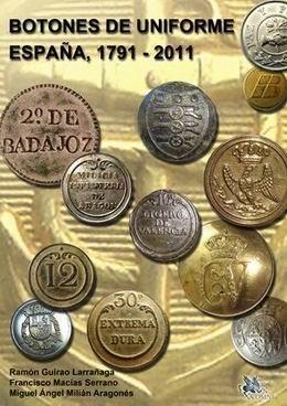 """""""Botones de Uniforme - España, 1791-2011"""""""