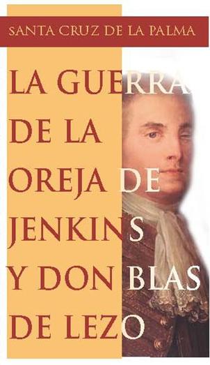 La Guerra de la Oreja de Jenkins y don Blas de Lezo